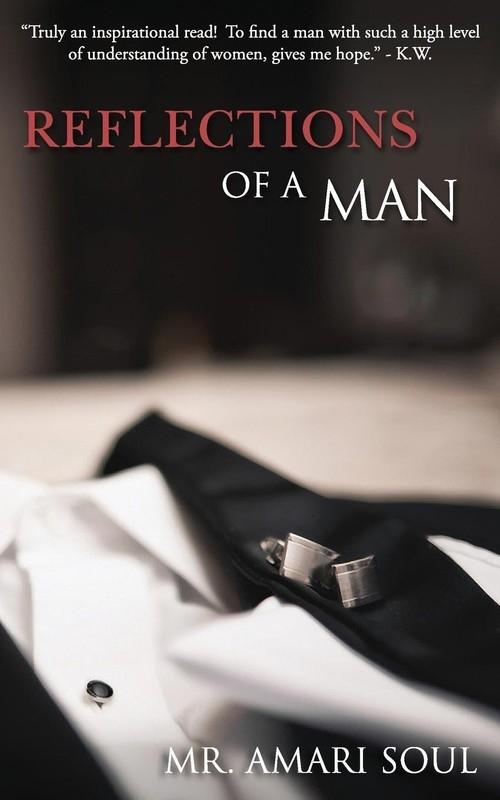 Reflections Of A Man Soul Mr. Amari