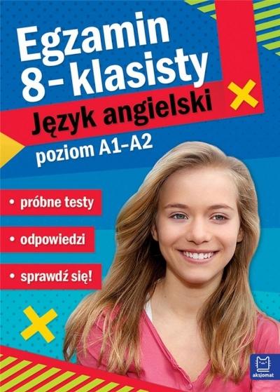 Egzamin ósmoklasisty JĘZYK ANGIELSKI - próbne testy poziom A2/B1