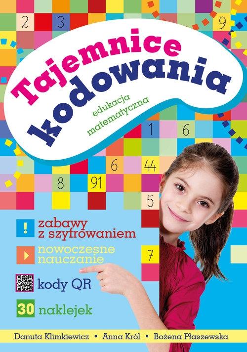 Tajemnice kodowania Edukacja matematyczna Klimkiewicz Danuta, Król Anna, Płaszewska Bożena