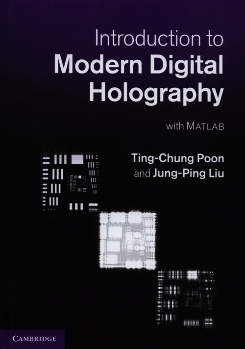 Introduction to Modern Digital Holography Poon Ting-Chung, Liu Jung-Ping