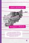 Księgarz z Kabulu. Kolekcja poruszyć świat Asne Seierstad