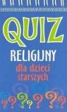 Quiz religijny dla dzieci starszych