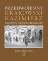 Przedwojenny krakowski Kazimierz Najpiękniejsze fotografie Żyra Krzysztof