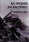 Ku wojnie na Pacyfiku