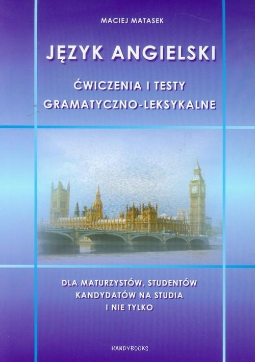 Język angielski. Ćwiczenia i testy gramatyczno-leksykalne. Matasek Maciej