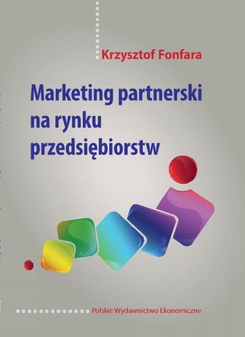 Marketing partnerski na rynku przedsiębiorstw Fonfara Krzysztof