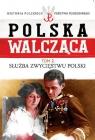 Polska Walcząca Tom 2 Służba zwycięstwu Polski