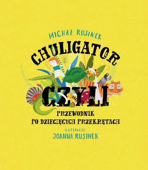 Chuligator, czyli przewodnik po dziecięcych przekrętach Rusinek Michał