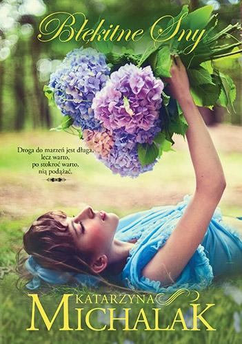Błękitne sny - Katarzyna Michalak - książka
