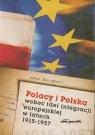 Polacy i Polska wobec idei integracji europejskiej w latach 1915 - 1957