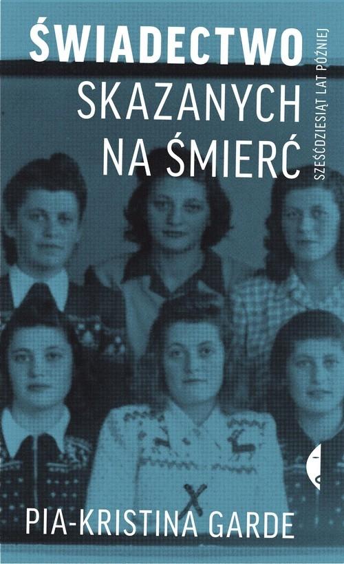 Świadectwo skazanych na śmierć sześćdziesiąt lat później Garde Pia-Kristina