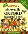 Mój pierwszy słownik. Oxford angielsko-polski Goldsmith Evelyn