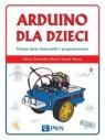 Arduino dla dzieci. Poznaj  świat elektroniki i programowania Poznaj Żarowska-Mazur Alicja, Mazur Dawid