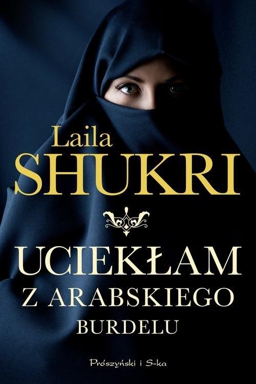 Uciekłam z arabskiego burdelu Shukri Laila