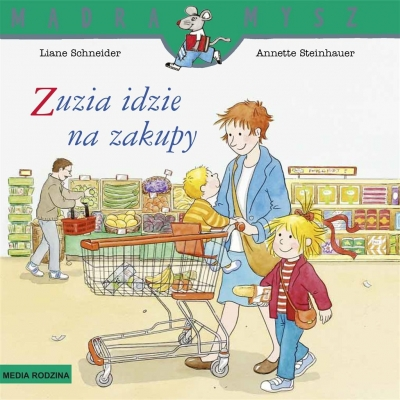 Zuzia idzie na zakupy Liane Schneider, Annette Steinhauer, Emilia Kledz