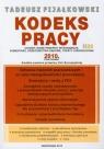 Kodeks pracy 2010 Kodeks zawiera przepisy Unii Europejskiej Fijałkowski Tadeusz