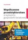 Współczesne przedsiębiorstwo a wyzwania gospodarki światowej Różański Jerzy