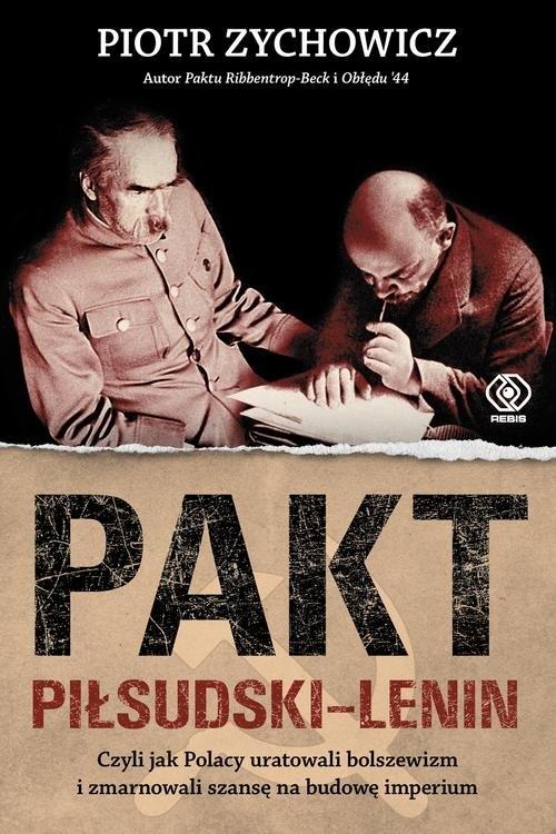Pakt Piłsudski-Lenin Zychowicz Piotr