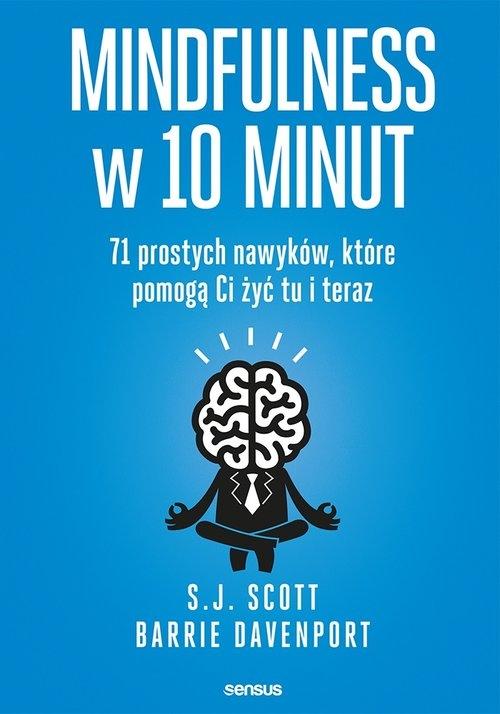 Mindfulness w 10 minut Scott S.J., Davenport Barrie