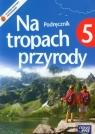 Na tropach przyrody 5. Podręcznik dla szkoły podstawowej + dodatek Poznaj, rozpoznaj