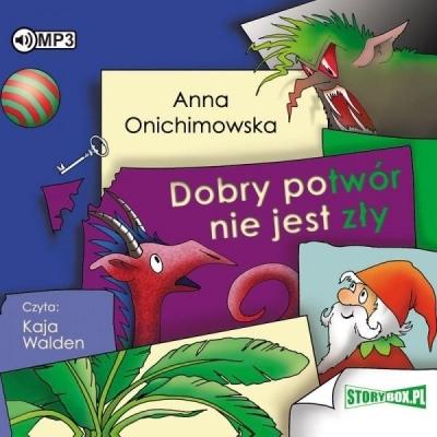 Dobry potwór nie jest zły audiobook Anna Onichimowska