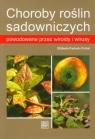 Choroby roślin sadowniczych powodowane przez wiroidy i wirusy Paduch-Cichal Elżbieta