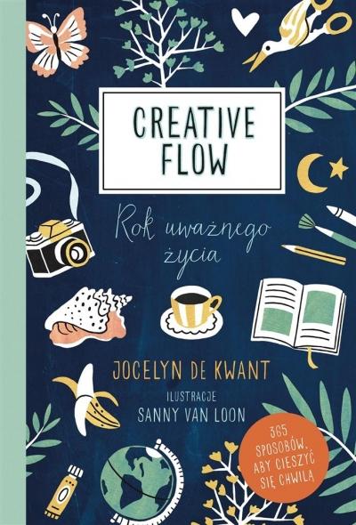 Creative Flow. Rok uważnego życia Jocelyn de Kwant, Agata Trzcińska-Hildebrandt