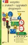 Wszystko o znakach i sygnałach drogowych Drexler Zbigniew