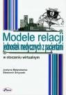 Modele relacji jednostek medycznych z pacjentami w otoczeniu wirtualnym Matysiewicz Justyna, Smyczek Sławomir