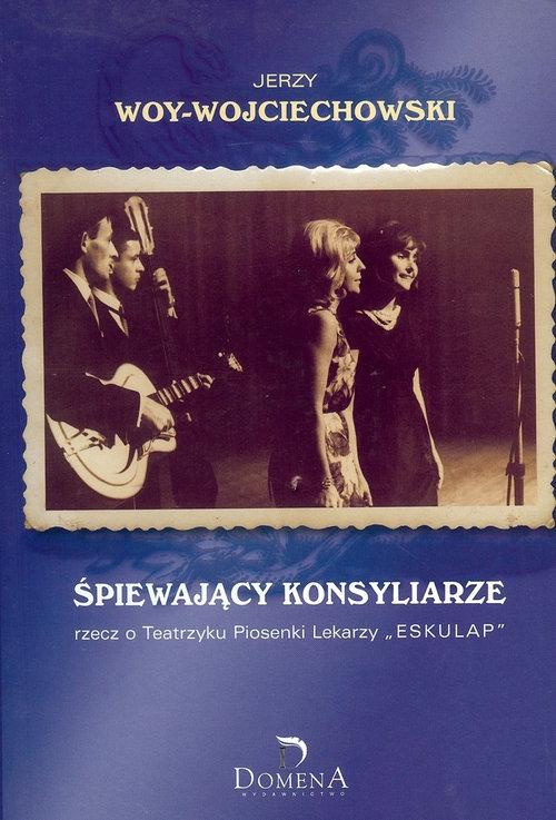 Śpiewający konsyliarze Woy Wojciechowski Jerzy