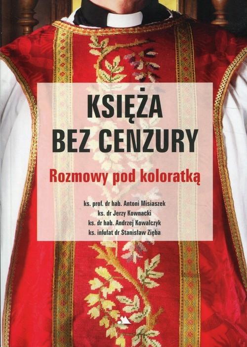 Księża bez cenzury Misiaczek Antoni, Kownacki Jerzy, Kowalczyk Andrzej, Zięba Stanisław