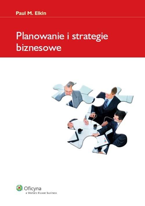 Planowanie i strategie biznesowe Elkin Paul M.