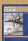 Dziady. Lektura z opracowaniem (oprawa twarda) Mickiewicz Adam
