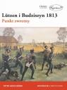 Lutzen i Budziszyn 1813 Punkt zwrotny