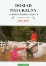 Harmonia jeźdźca i konia 2 Dosiad naturalny Swift Sally