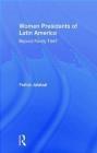 Women Presidents of Latin America Farida Jalalzai