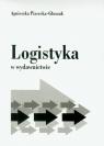 Logistyka w wydawnictwie Piasecka-Głuszak Agnieszka