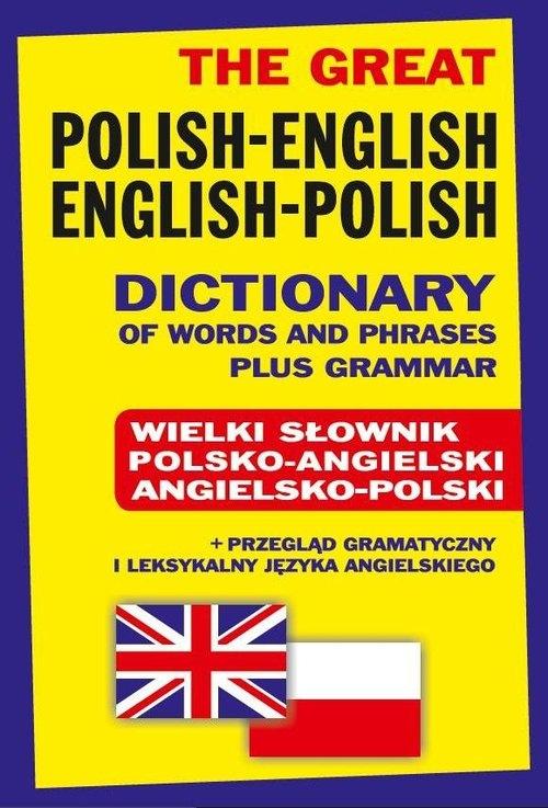 The Great Polish-English ? English-Polish Dictionary of Words and Phrases plus Grammar. Wielki słownik polsko-angielski ? angielsko-polski + - Gordon