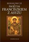 Rekolekcje ze św. Franciszkiem z Asyżu