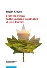 From the Vistula to the Canadian Great Lakes Krause Lucjan