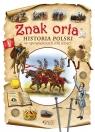 Znak orła Historia Polski w opowieściach dla dzieci