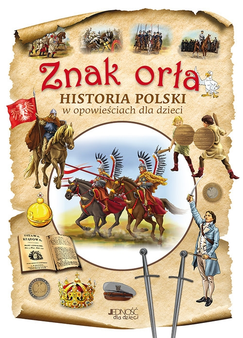 Znak orła Historia Polski w opowieściach dla dzieci Skwark Dorota, Panek Aleksander