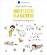 Montessori dla każdego. Samodzielnie odkryj świat Małgorzata Ceremuga