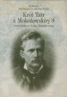 Król Tatr z Mokotowskiej 8 Portret doktora Tytusa Chałubińskiego Petrozolin-Skowrońska Barbara