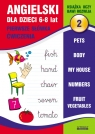 Angielski dla dzieci 2. 6-8 lat. Pierwsze słówka. Ćwiczenia