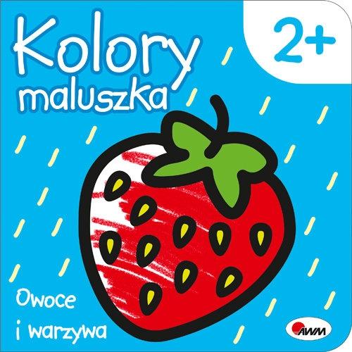 Kolory maluszka Owoce i warzywa Kozera Piotr