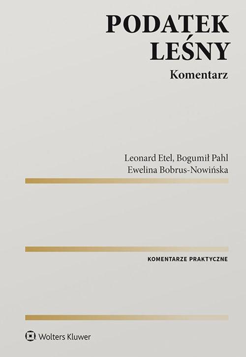 Podatek leśny Komentarz Bobrus-Nowińska Ewelina, Etel Leonard, Pahl Bogumił