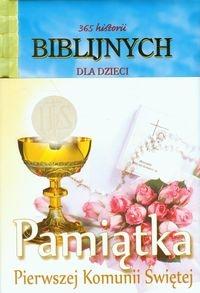 365 historii biblijnych dla dzieci Pamiątka Pierwszej Komunii Świętej Jensen Joy Melisa