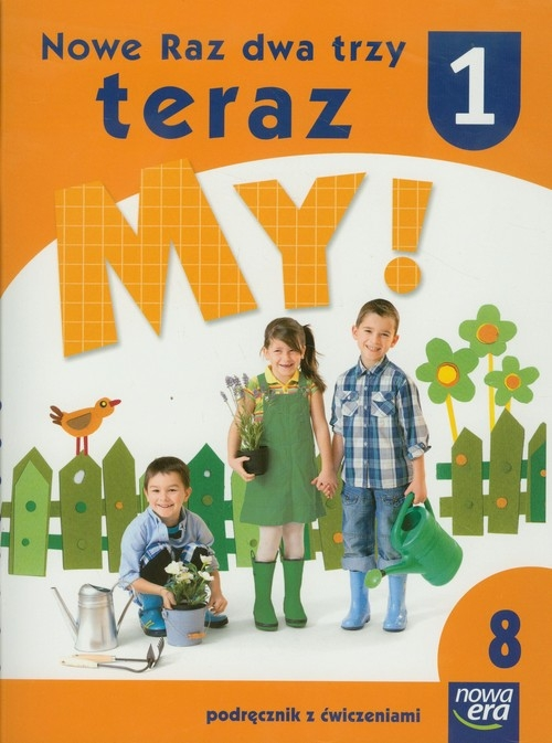 Nowe Raz dwa trzy teraz My 1 Podręcznik z ćwiczeniami część 8 Doroszuk Stenia, Gawryszewska Joanna, Hermanowska Joanna