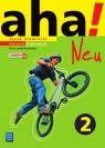 Aha! Neu. Język niemiecki. Podręcznik. Część 2. Kurs podstawowy